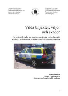 Rapport: Vilda biljakter, viljor och skador. En nationell studie om medierapporterade polisrelaterad biljakter, Nollvisionen och skadeinnehåll i svenska medier.