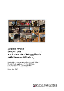 En plats för alla - Behovs- och användarundersökning gällande folkbiblioteken i Göteborg