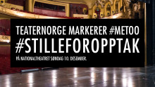 #stilleforopptak: Teaternorge markerer #metoo
