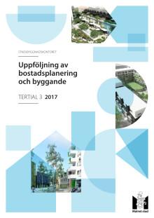 Uppföljning av bostadsplanering och byggande, tertial 3 2017