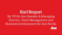 Karl Roquet tillträder som ny VD för Aon Sweden AB och som Managing Director, Client Management and Business Development för Aon Nordic.