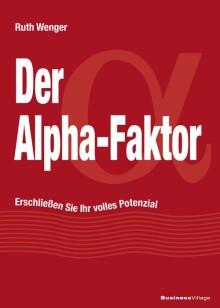 Der Alpha-Faktor - erschließen Sie Ihr volles Potenzial