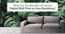 What Are the Benefits of Having Digital Wall Print as Your Backdrop?