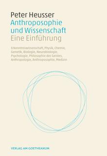 Komplementarität von Naturwissenschaft und Anthroposophie. Habilitationsschrift von Peter Heusser im Verlag am Goetheanum