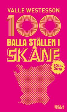 100 Balla ställen i Skåne provkapitel. Ges ut i nyutgåva 13 april 2015.
