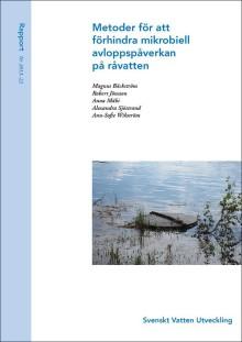 SVU-rapport 2013-22: Metoder för att förhindra mikrobiell avloppspåverkan på råvatten (Dricksvatten, Avlopp & Miljö)