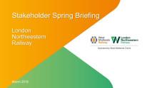 London Northwestern Railway Stakeholder Briefing Spring 2018