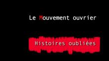 HISTOIRES OUBLIEES 2 : LE MOUVEMENT OUVRIER