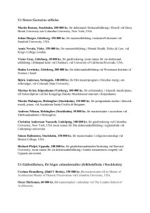 Stipendiater ur Sixten Gemzéus stiftelse samt högre stipendier ur Gålöstiftelsen