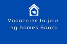 Vacancies to join ng homes Board