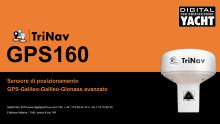 Digital Yacht ha presentato il TriNav GPS160, un nuovo sensore di posizionamento ad alte prestazioni che utilizza GPS, Glonass e i nuovi sistemi satellitari Galileo.
