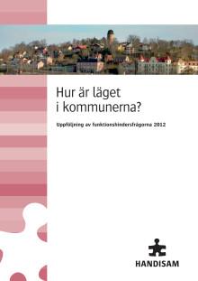 Hur är läget i kommunerna? Uppföljning av funktionshindersfrågorna 2012. Utkomstår: 2012. Pdf-format.