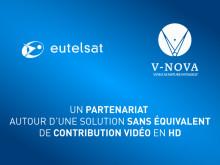 Eutelsat et V-Nova s'associent autour d'une solution sans équivalent de contribution vidéo en HD
