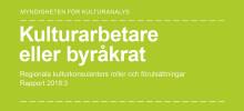 Ny rapport: Kulturarbetare eller byråkrat