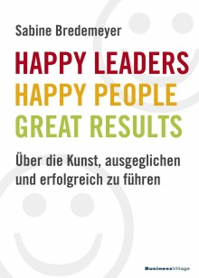 Happy Leaders - Happy People - Great Results