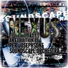 Ny utställning på Scandic Grand Central - NEXUS av Per Josephson & Soundscape Orchestra