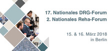 17. Nationales DRG-Forum/2. Nationales Reha-Forum
