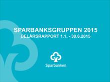 Sparbanksgruppens delårsrapport 1-6/2015