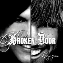 Hey you, missa inte Broken Doors nya hit!