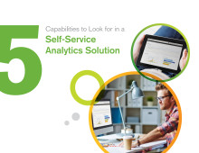 5 capabilities to look for in a Self-Service Analytics Solution