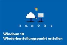 Einfach & Schnell: Windows 10 Wiederherstellungspunkt erstellen