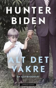 Usminket selvbiografi fra presidentsønn Hunter Biden: Sjelden har en sittende president og hans familie blitt skildret så hudløst fra innsiden.