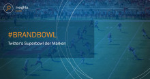 #BrandBowl - Twitter's Superbowl der Marken