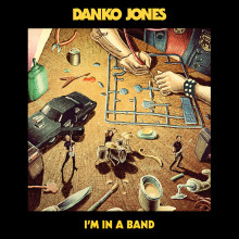"DANKO JONES släpper nya singeln ""I'm In A Band"""