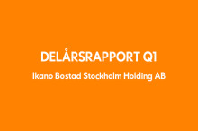 Ikano Bostad Stockholm Holding AB (publ) Delårsrapport 1 januari-31 mars 2018