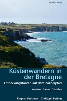 Küstenwandern in der Bretagne - Entdeckungstouren auf dem Zöllnerpfad
