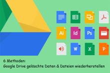 6 Methoden: Google Drive gelöschte Daten & Dateien wiederherstellen