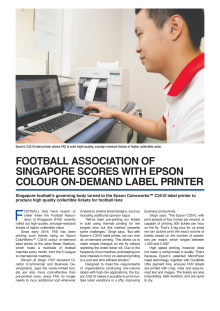 FOOTBALL ASSOCIATION OF SINGAPORE SCORES WITH EPSON COLOUR ON-DEMAND LABEL PRINTER