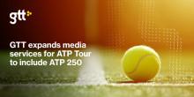 GTT utökar leveransen av medietjänster till ATP-touren för att innefatta sändningar från ATP 250 Series