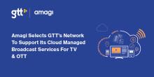 Amagi vælger GTT's netværk til at understøtte dets  cloud-administrerede broadcast services til TV og OTT