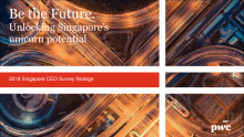 PwC'S APEC CEO Survey - Be the future. Unlocking Singapore's unicorn potential