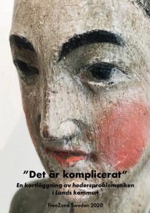 """""""Det är komplicerat """", en kartläggning av hedersproblematiken i Lunds kommun.pdf"""