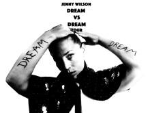 Jenny Wilson blickar tillbaka i föreställningen DREAM vs DREAM