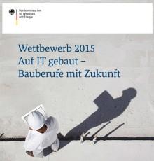 """Züblin unterstützt Wettbewerb """"Auf IT gebaut"""" 2015"""
