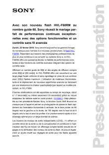 Avec son nouveau flash HVL-F60RM au nombre guide 60, Sony réussit le mariage parfait de performances continues exceptionnelles avec des options fonctionnelles et un contrôle sans fil avancés