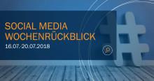 Die Woche in Social Media KW 29 I 2018