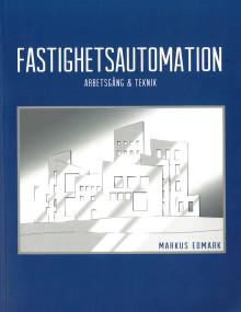 Fastighetsautomation – ny bok om teknik, ekonomi och projektledning