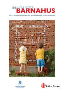 Inuti ett Barnahus - en kvalitetsgranskning av 23 svenska verksamheter