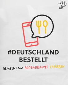 Die Initiative #DeutschlandBestellt unterstützt die deutsche (System-) Gastronomiebranche in der Corona-Krise