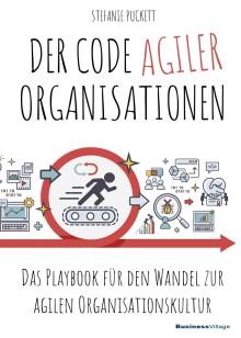 Der Code agiler Organisationen - Das Playbook für den Wandel zur agilen Organisationskultur