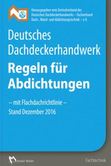Deutsches Dachdeckerhandwerk – Regeln für Abdichtungen