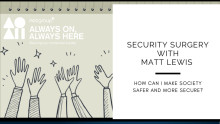 Security Surgery with Matt Lewis Part Four: How you can make society safer and more secure