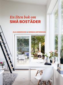 """PRESSINBJUDAN: Ny bok av Ola Andersson och Herman Arfwedson - """"Bostadskrisen kan lösas med små och prisvärda lägenheter  för den stora majoriteten hushåll med en eller två personer"""""""