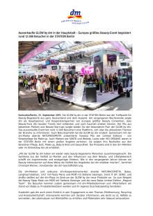 Ausverkaufte GLOW by dm in der Hauptstadt – Europas größtes Beauty-Event begeistert rund 12.000 Besucher in der STATION Berlin