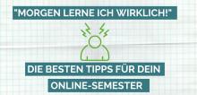 """""""Morgen lerne ich wirklich!"""" Die 5 besten Tipps für dein Online-Semester"""