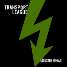Transport League - Monster Human - ny video och singel!
